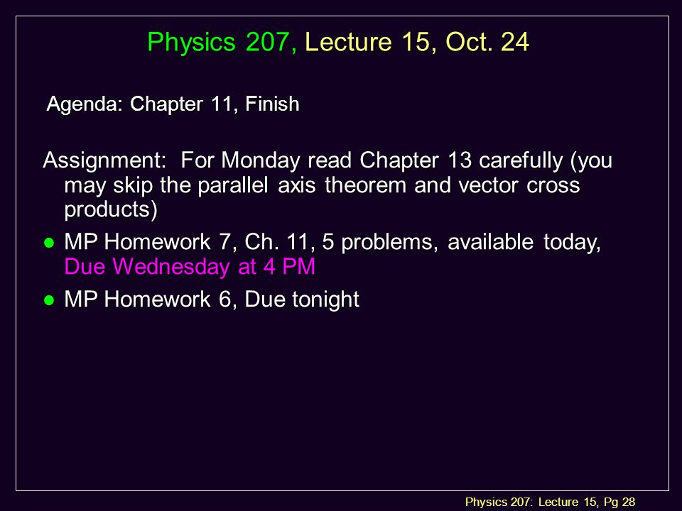 Physics 207: Lecture 15, Pg 28 Physics 207, Lecture 15, Oct.