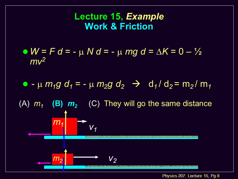 Physics 207: Lecture 15, Pg 9 Work & Power: l Power is the rate at which work is done.