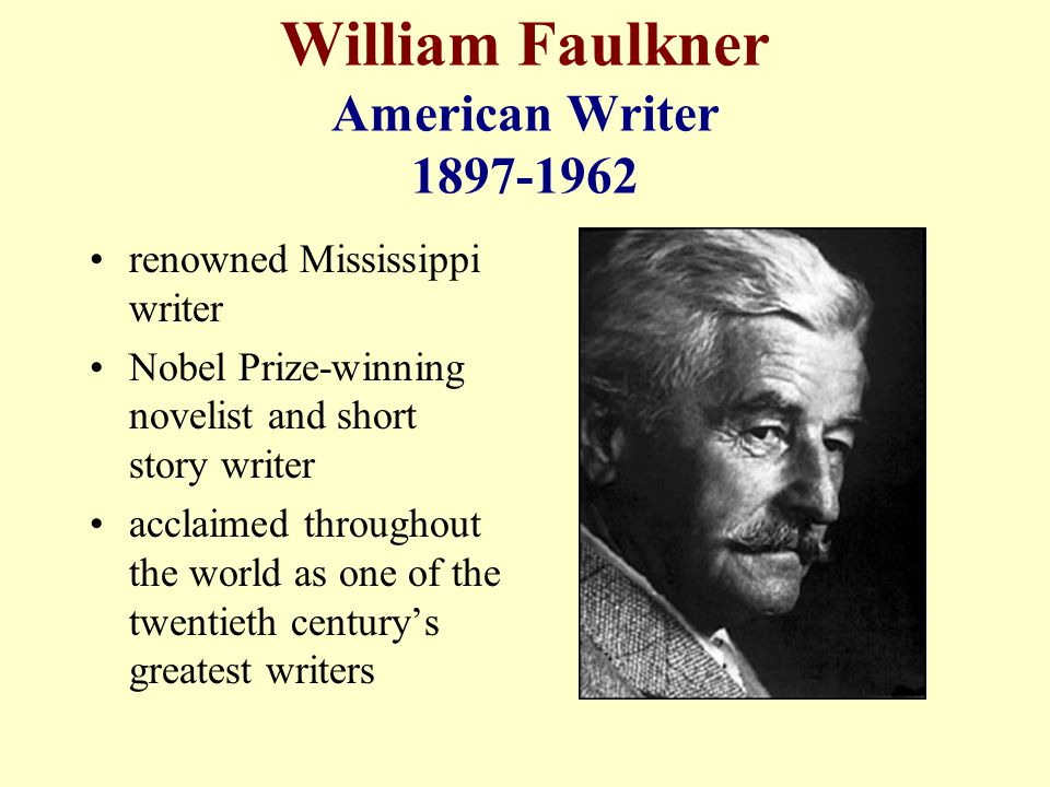 William Faulkner American Writer 1897-1962 renowned Mississippi writer Nobel Prize-winning novelist and short story writer acclaimed throughout the world as one of the twentieth century's greatest writers
