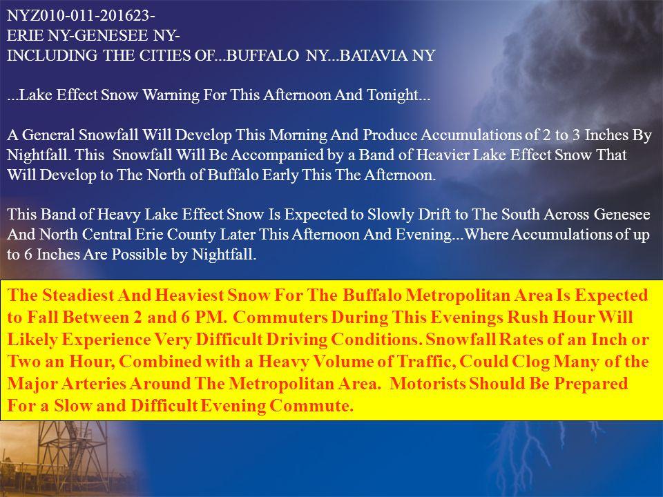NYZ010 ‑ 011 ‑ 201623 ‑ ERIE NY ‑ GENESEE NY ‑ INCLUDING THE CITIES OF...BUFFALO NY...BATAVIA NY...Lake Effect Snow Warning For This Afternoon And Tonight...