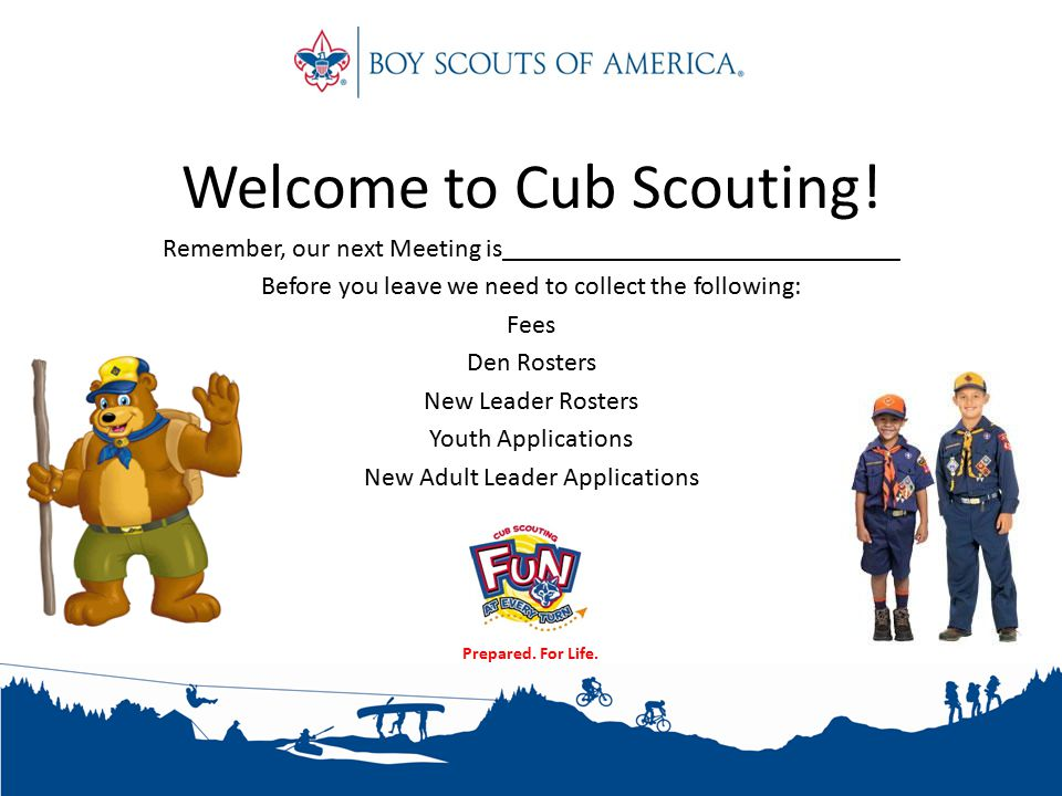 Prepared. For Life. Welcome to Cub Scouting.