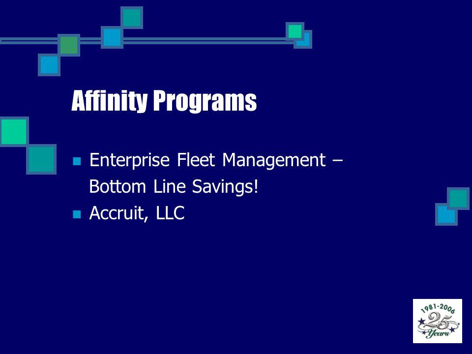 Affinity Programs Enterprise Fleet Management – Bottom Line Savings! Accruit, LLC