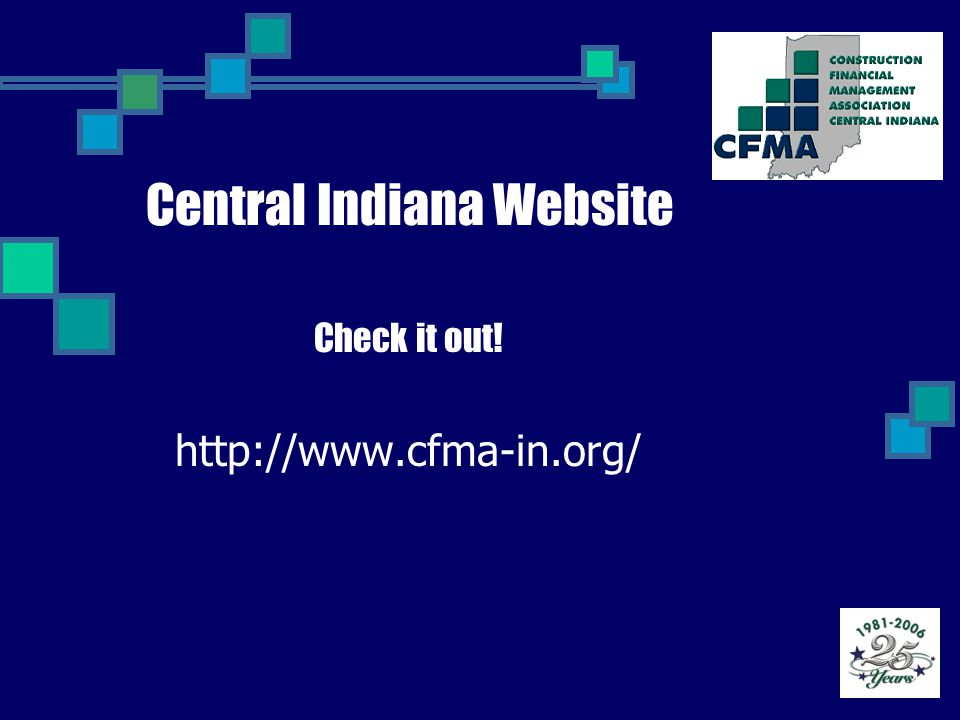 Central Indiana Website Check it out! http://www.cfma-in.org/