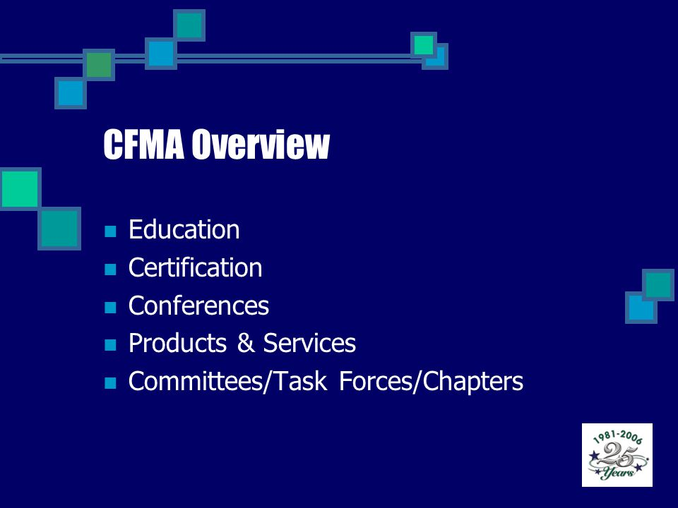 CFMA Overview Education Certification Conferences Products & Services Committees/Task Forces/Chapters