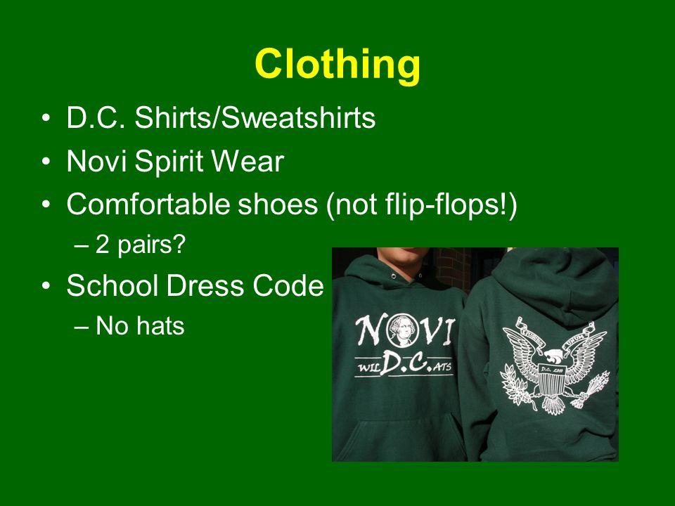 Clothing D.C. Shirts/Sweatshirts Novi Spirit Wear Comfortable shoes (not flip-flops!) –2 pairs.