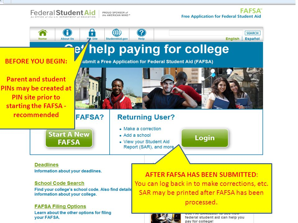14 BEFORE YOU BEGIN: Parent and student PINs may be created at PIN site prior to starting the FAFSA - recommended AFTER FAFSA HAS BEEN SUBMITTED: You