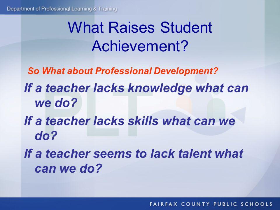 What Raises Student Achievement. So What about Professional Development.