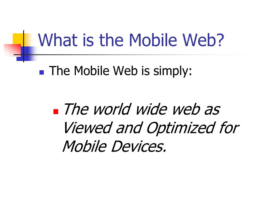 What is the Mobile Web.