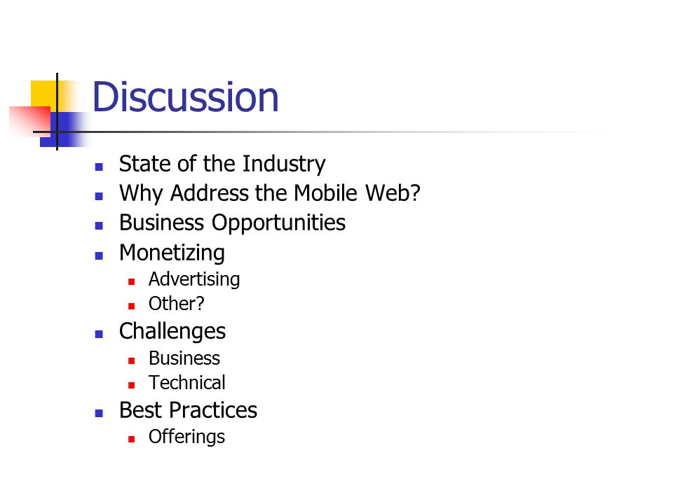 Discussion State of the Industry Why Address the Mobile Web.