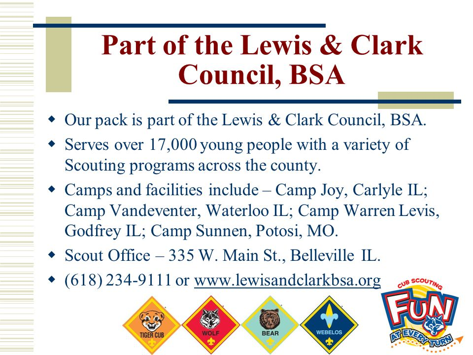 Part of the Lewis & Clark Council, BSA  Our pack is part of the Lewis & Clark Council, BSA.