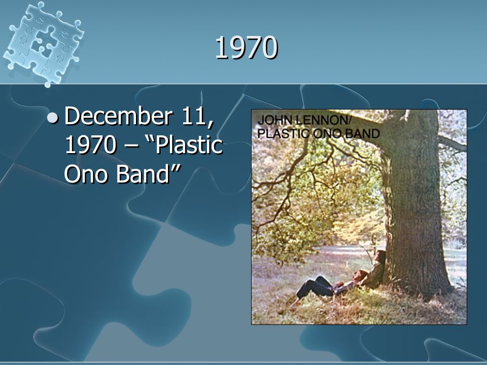 1970 December 11, 1970 – Plastic Ono Band December 11, 1970 – Plastic Ono Band