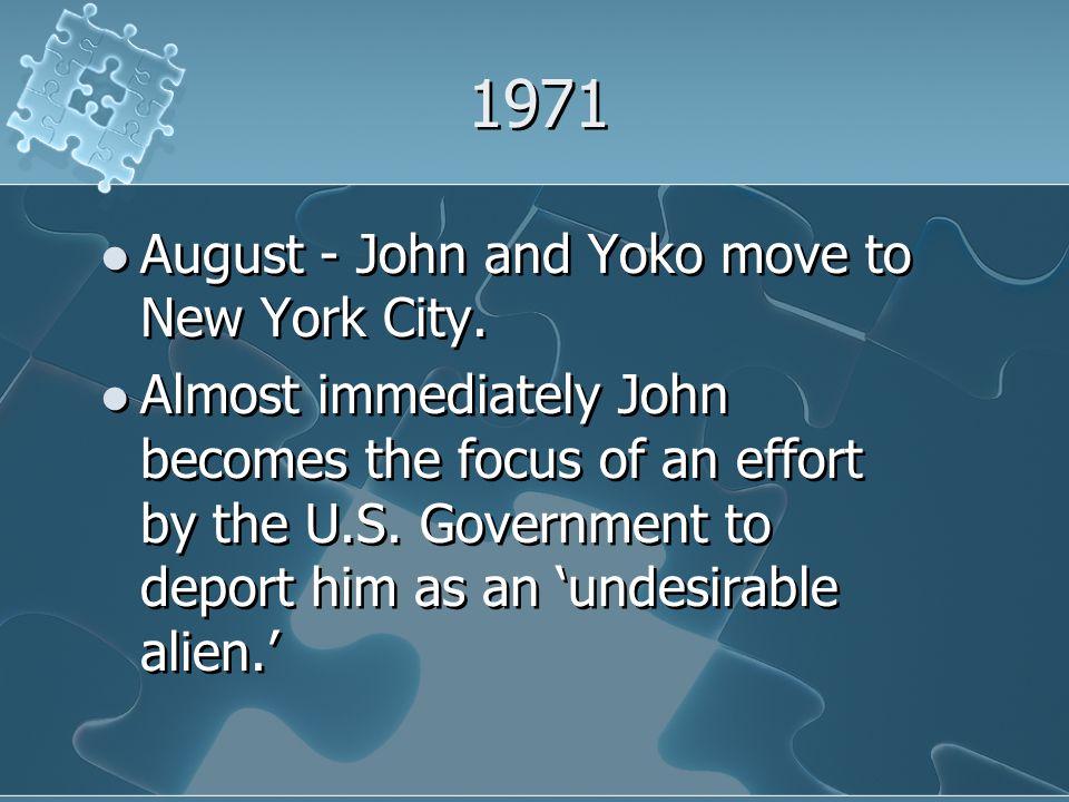 1971 August - John and Yoko move to New York City.