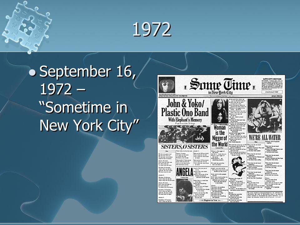 1972 September 16, 1972 – Sometime in New York City September 16, 1972 – Sometime in New York City