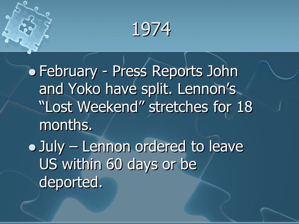 1974 February - Press Reports John and Yoko have split.