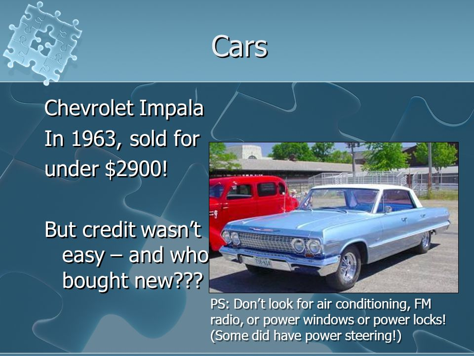 Cars Chevrolet Impala In 1963, sold for under $2900.