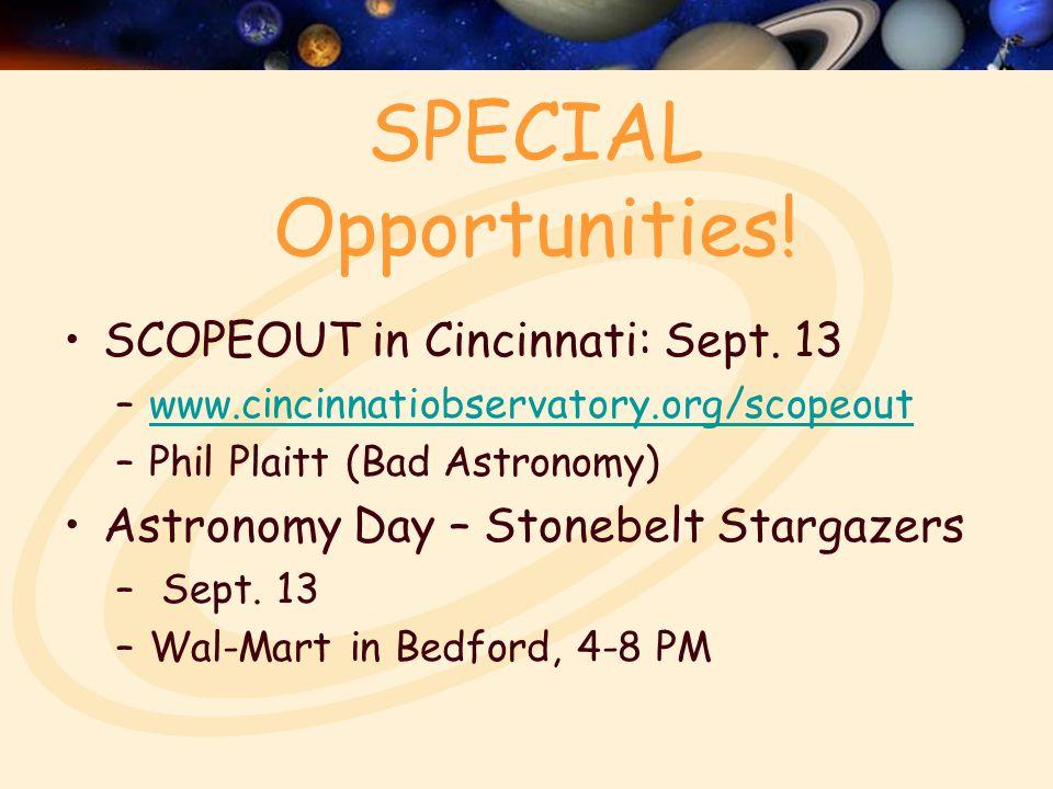 SPECIAL Opportunities. SCOPEOUT in Cincinnati: Sept.