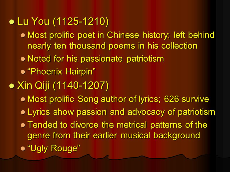 Lu You (1125-1210) Lu You (1125-1210) Most prolific poet in Chinese history; left behind nearly ten thousand poems in his collection Most prolific poe