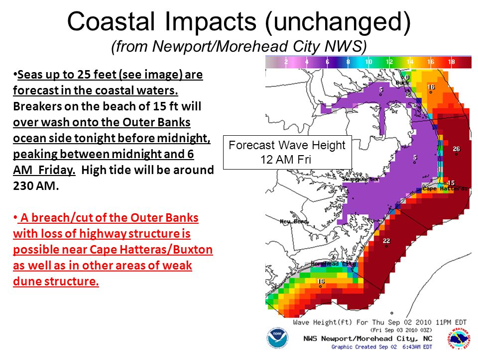 Coastal Impacts (unchanged) (from Newport/Morehead City NWS) Seas up to 25 feet (see image) are forecast in the coastal waters.