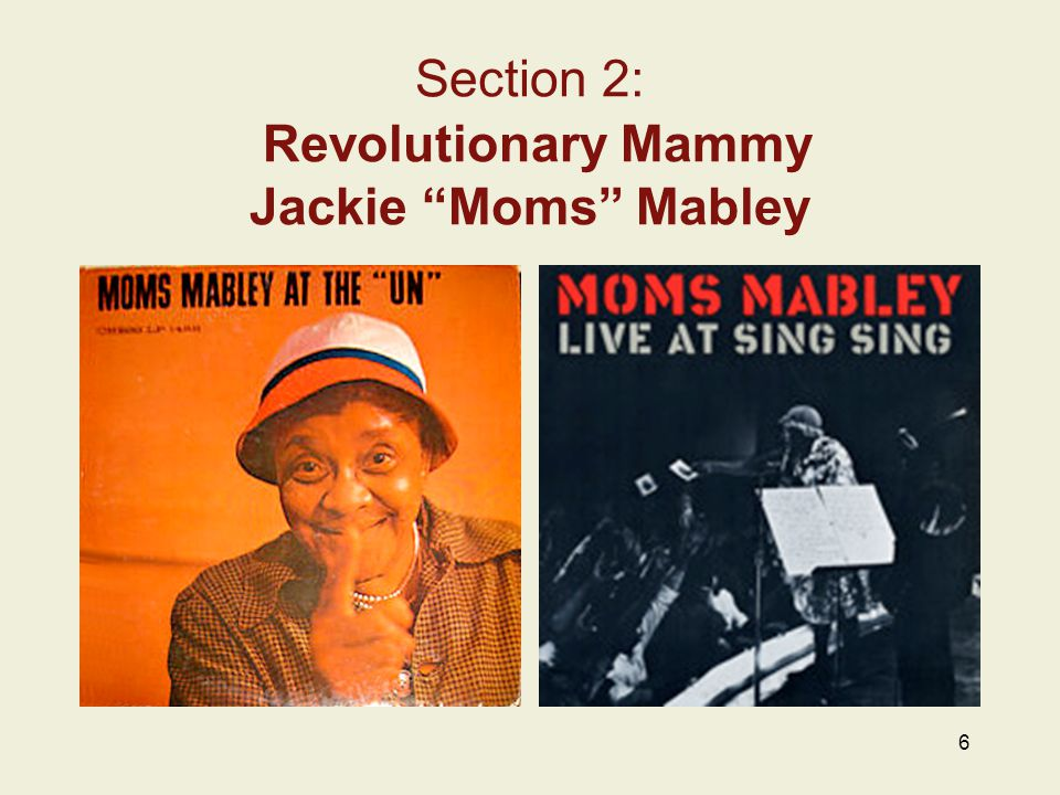 Section 2: Revolutionary Mammy Jackie Moms Mabley 6