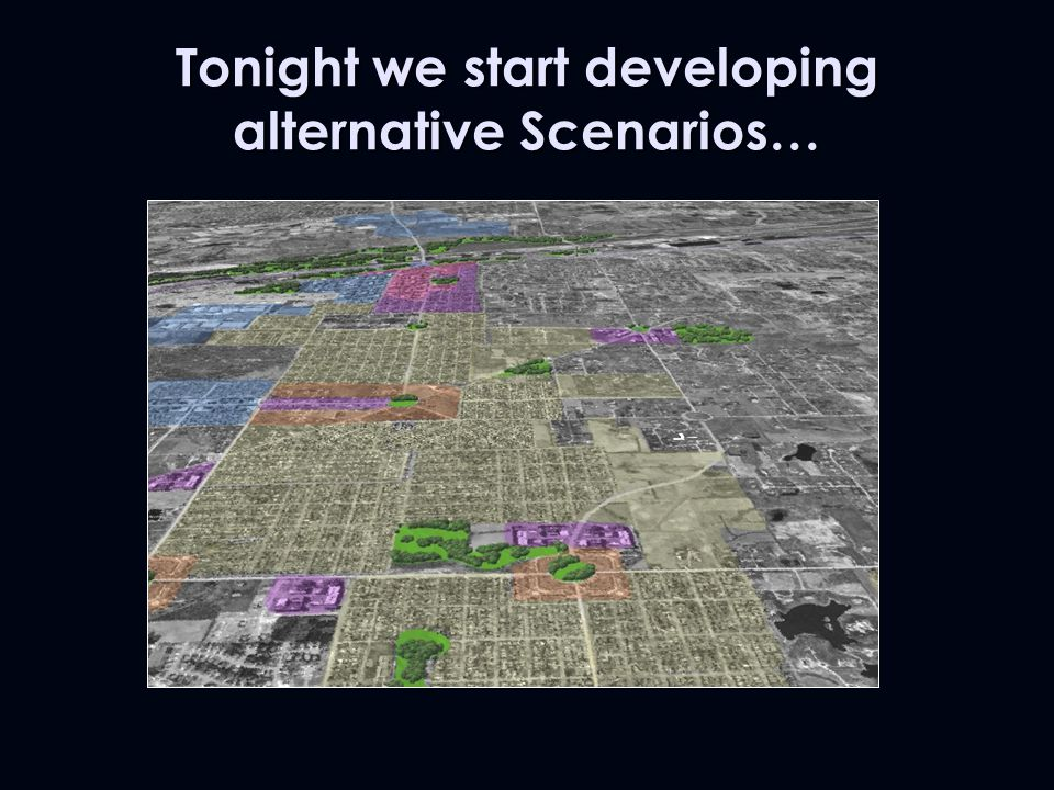 Tonight we start developing alternative Scenarios…