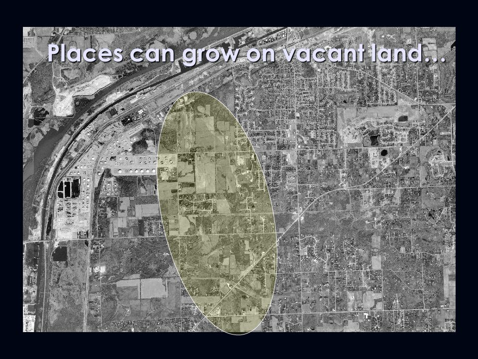 Places can grow on vacant land…