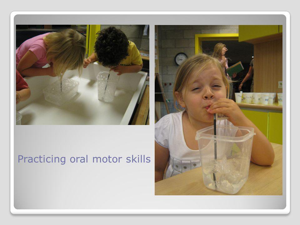 Practicing oral motor skills