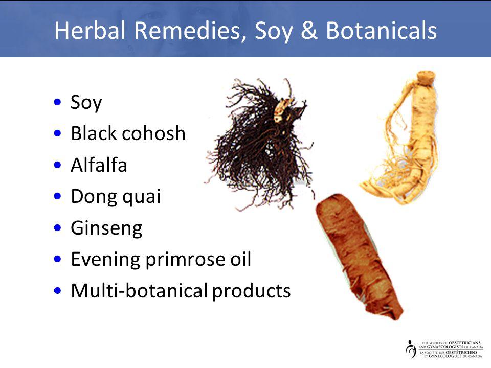 Herbal Remedies, Soy & Botanicals Soy Black cohosh Alfalfa Dong quai Ginseng Evening primrose oil Multi-botanical products