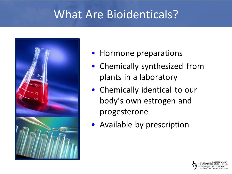 What Are Bioidenticals.