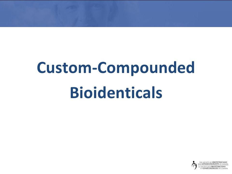 Custom-Compounded Bioidenticals