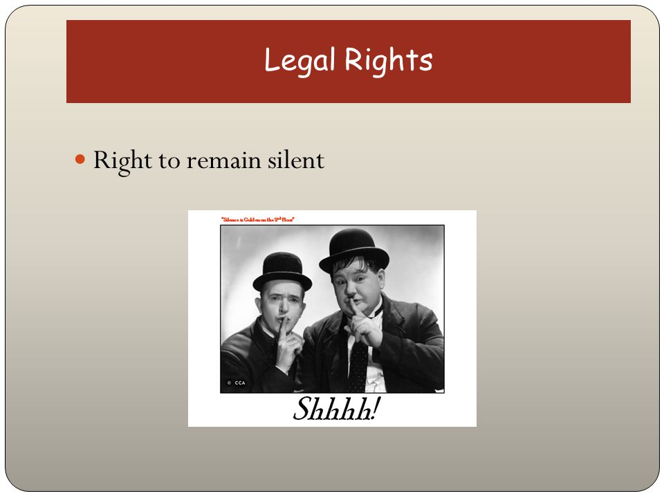 Legal Rights Right to remain silent