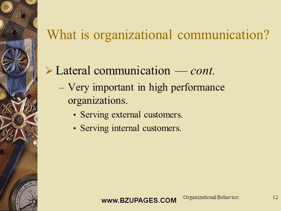 www.BZUPAGES.COM Organizational Behavior:12 What is organizational communication.