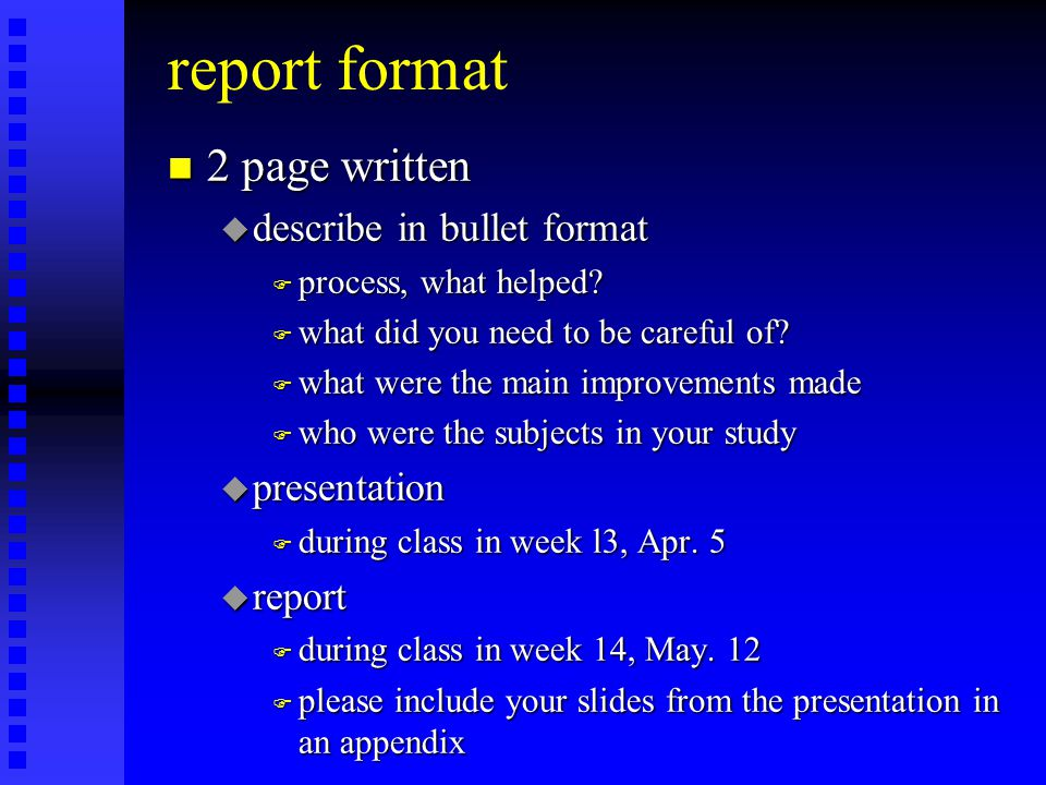 report format n 2 page written u describe in bullet format F process, what helped.