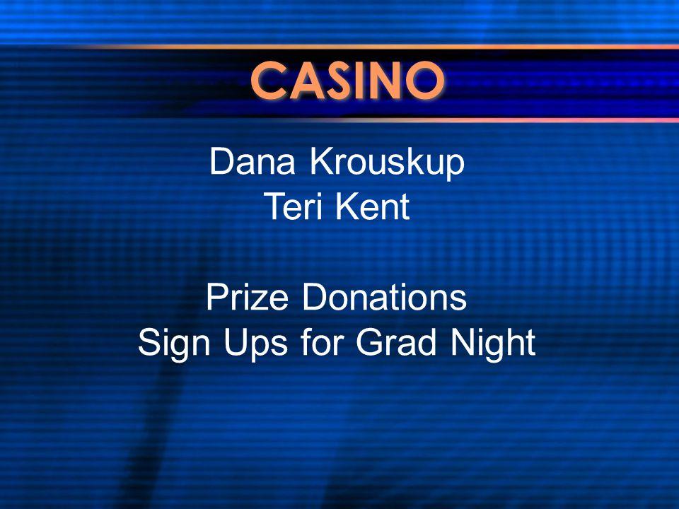 CASINO Dana Krouskup Teri Kent Prize Donations Sign Ups for Grad Night