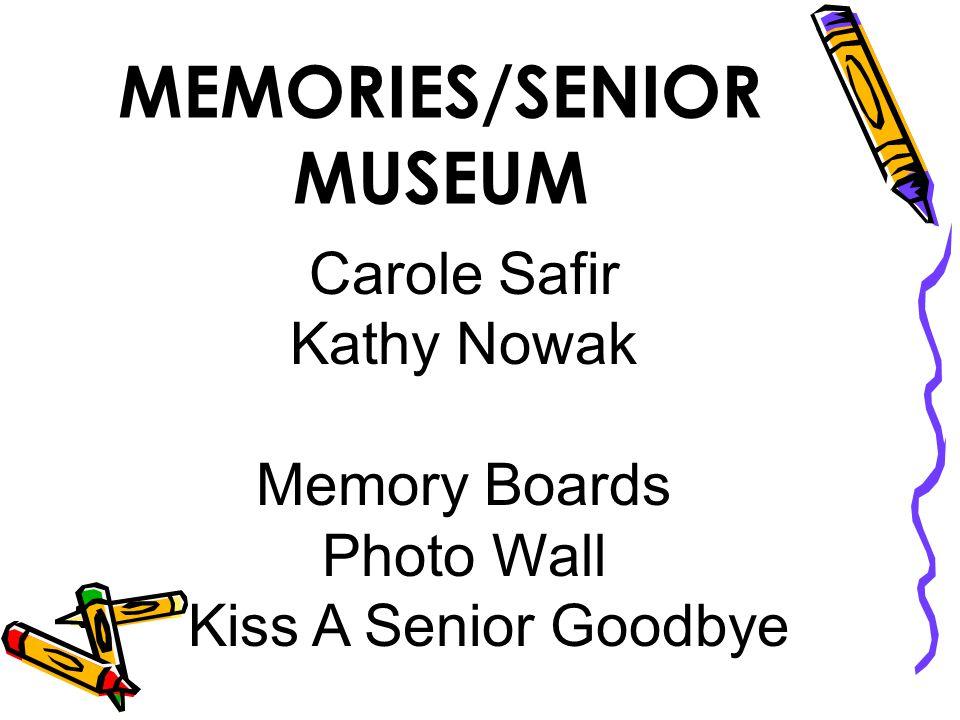 MEMORIES/SENIOR MUSEUM Carole Safir Kathy Nowak Memory Boards Photo Wall Kiss A Senior Goodbye