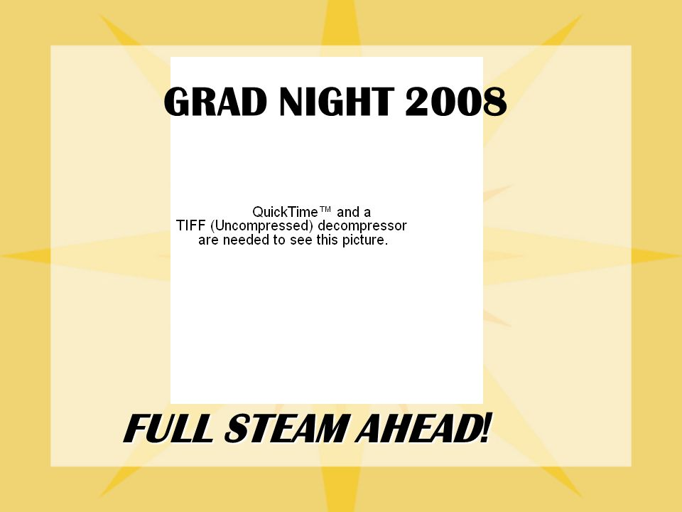 GRAD NIGHT 2008 FULL STEAM AHEAD !