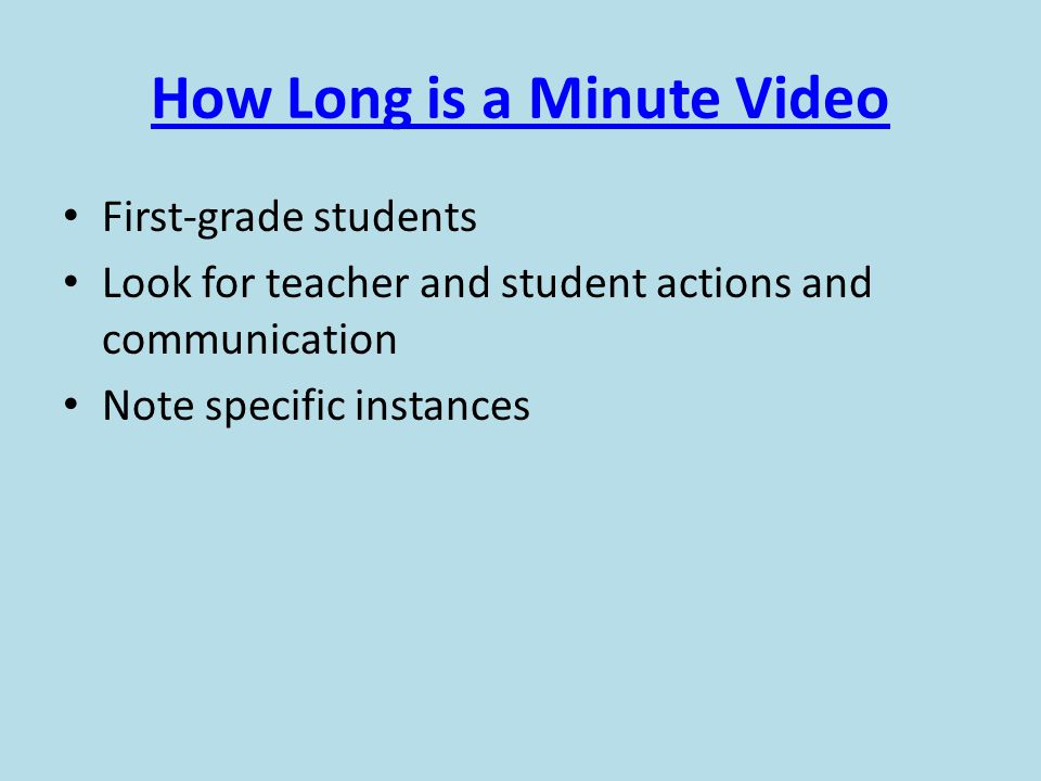 How Long is a Minute Video First-grade students Look for teacher and student actions and communication Note specific instances