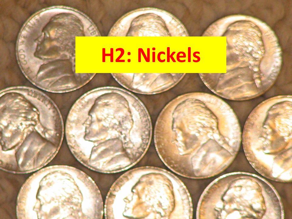 H2: Nickels