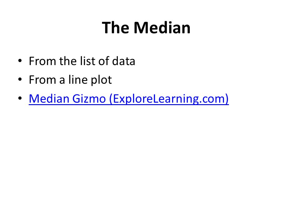 The Median From the list of data From a line plot Median Gizmo (ExploreLearning.com)