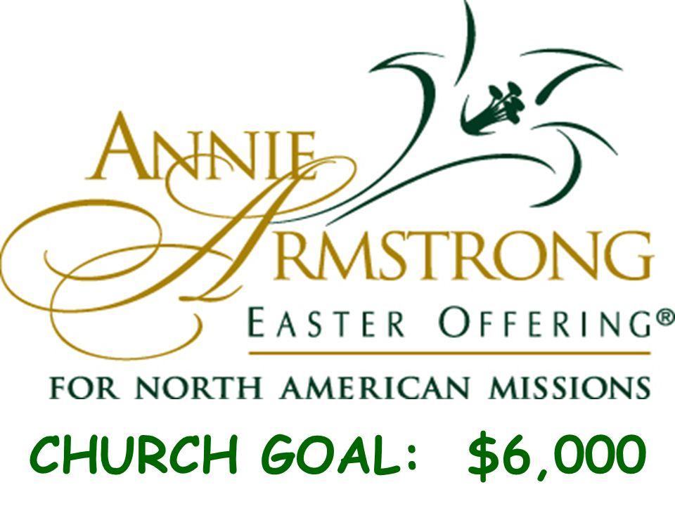 CHURCH GOAL: $6,000
