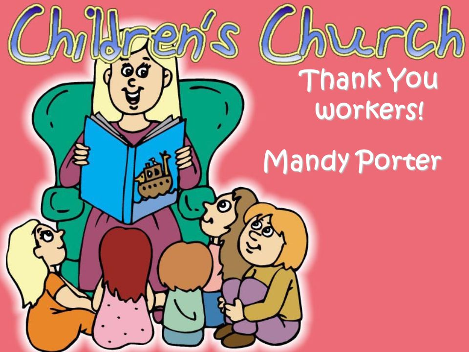 Thank You workers! Mandy Porter