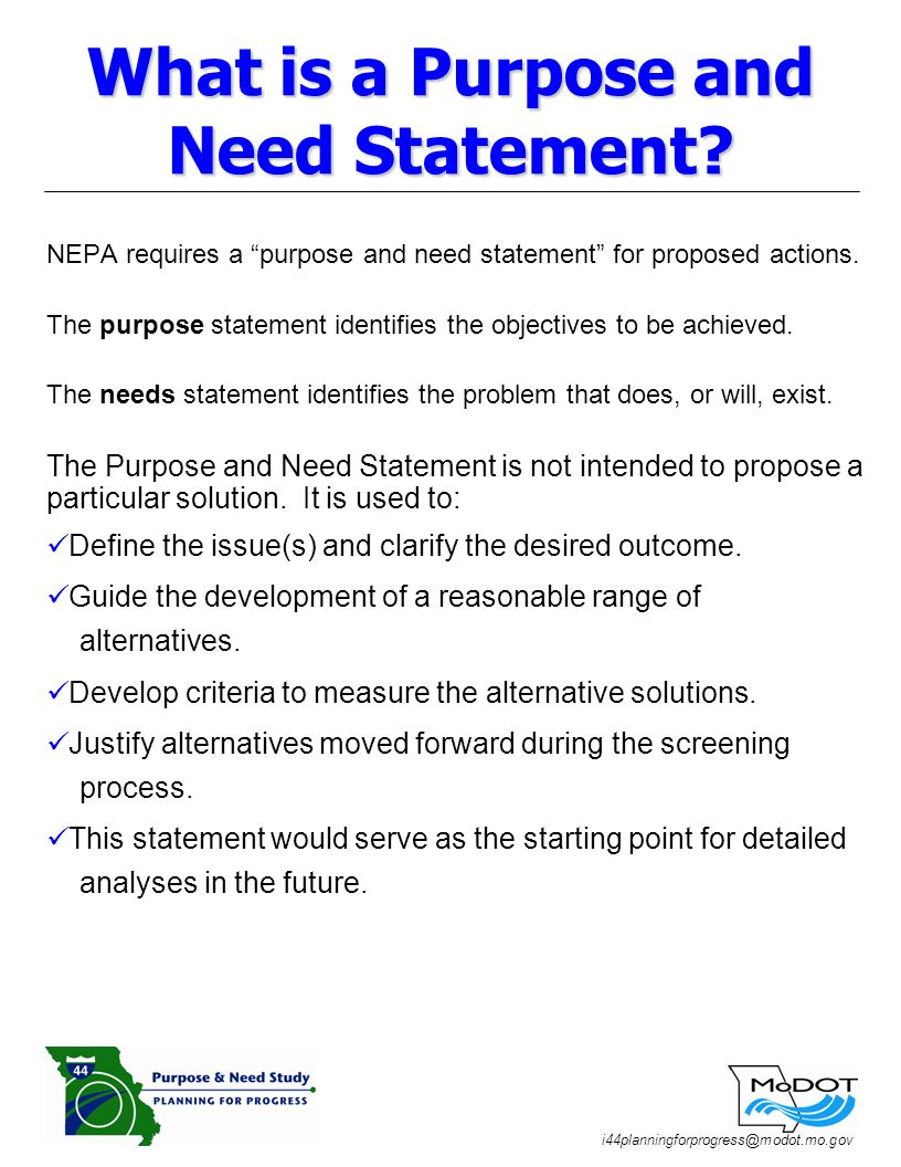 i44planningforprogress@modot.mo.gov NEPA requires a purpose and need statement for proposed actions.