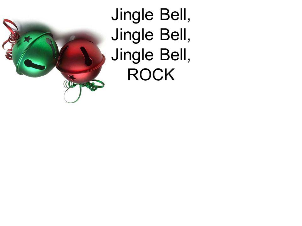 Jingle Bell, Jingle Bell, Jingle Bell, ROCK