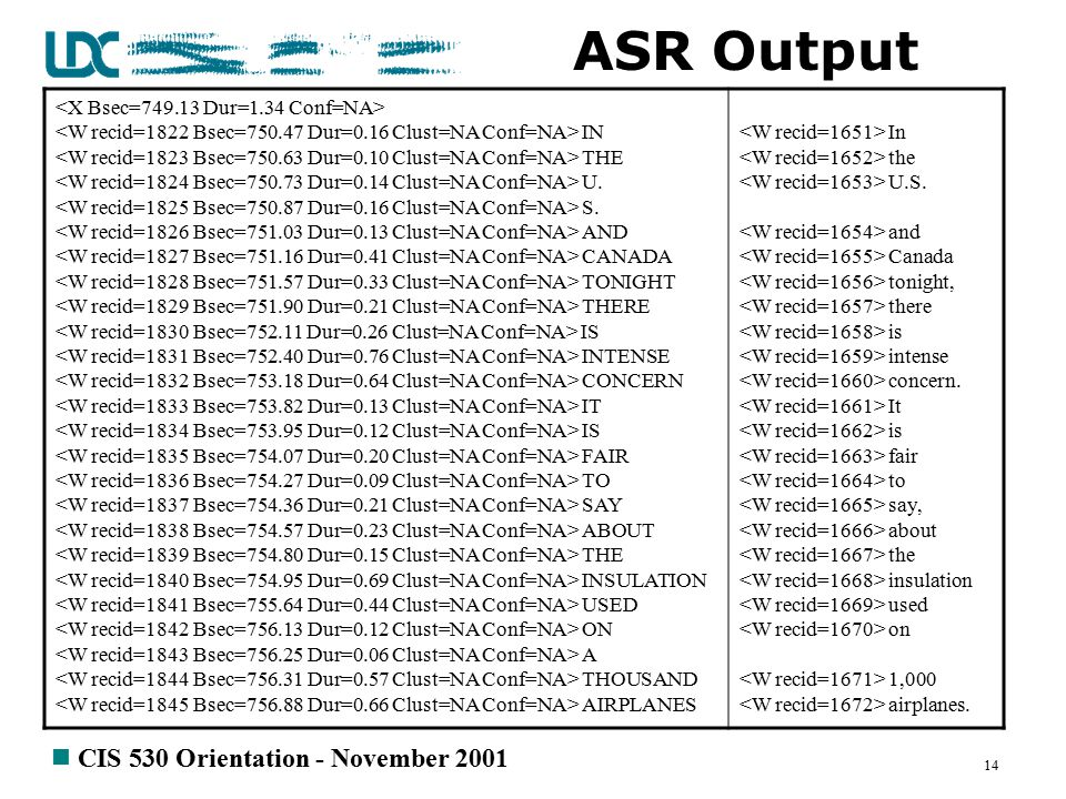 n CIS 530 Orientation - November 2001 14 ASR Output IN THE U.