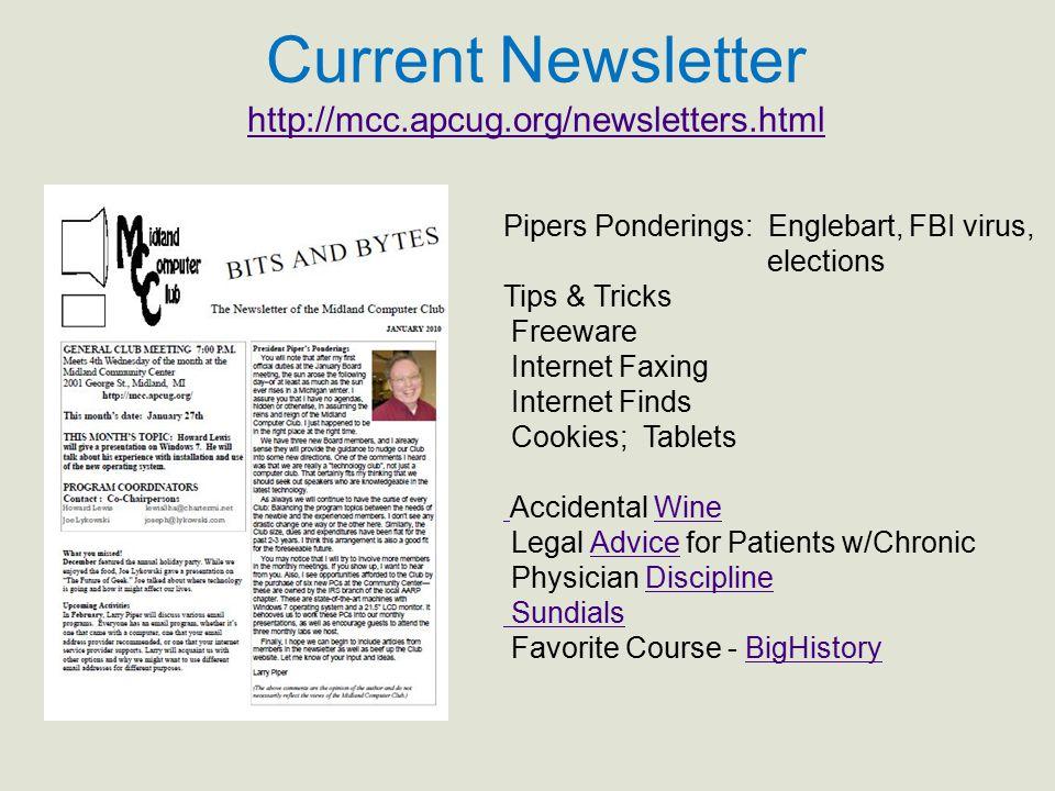 Current Newsletter http://mcc.apcug.org/newsletters.html http://mcc.apcug.org/newsletters.html Pipers Ponderings: Englebart, FBI virus, elections Tips