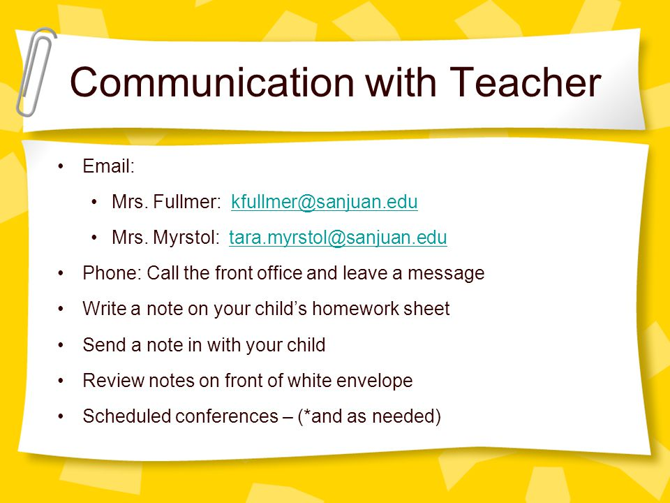 Communication with Teacher Email: Mrs. Fullmer: kfullmer@sanjuan.edukfullmer@sanjuan.edu Mrs.