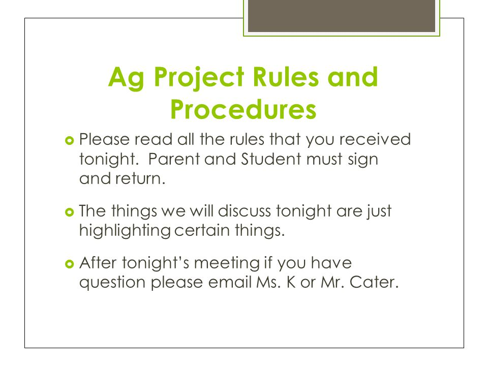 Ag Project Rules and Procedures  Please read all the rules that you received tonight.