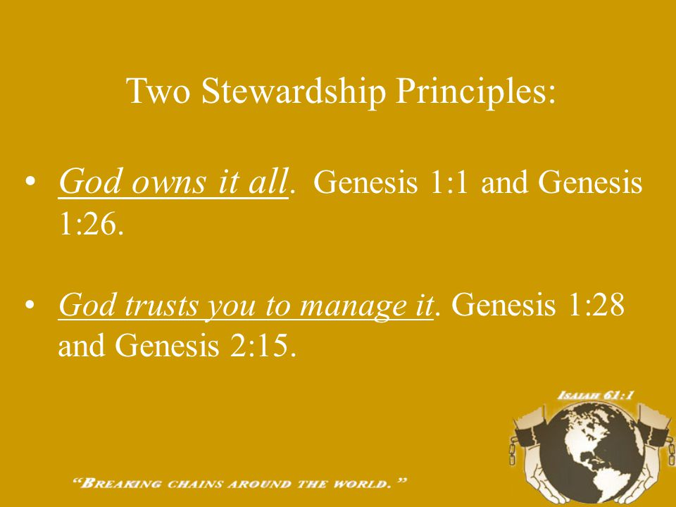 We Are Stewards! Steward-One who manages another's property, finances, or other affairs. An Old English term for manager. Stewardship-The responsibili