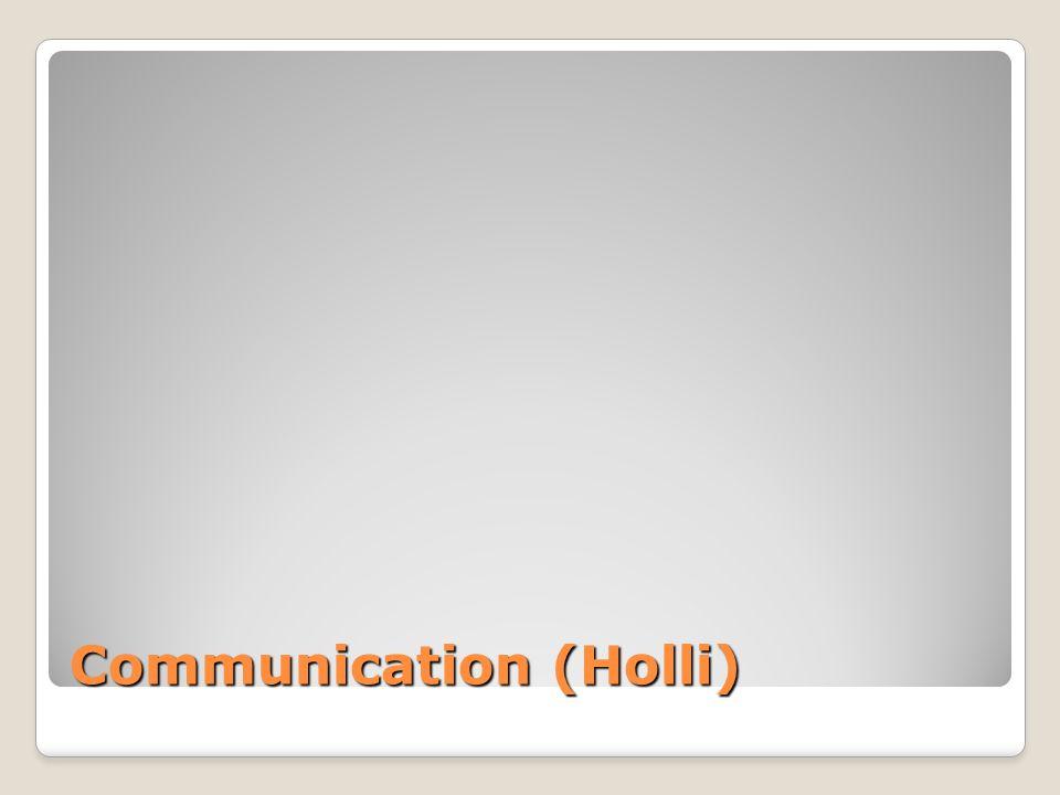 Communication (Holli)