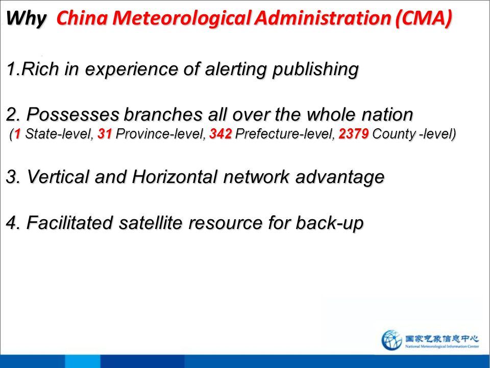 Why China Meteorological Administration (CMA) 1.Rich in experience of alerting publishing 2.