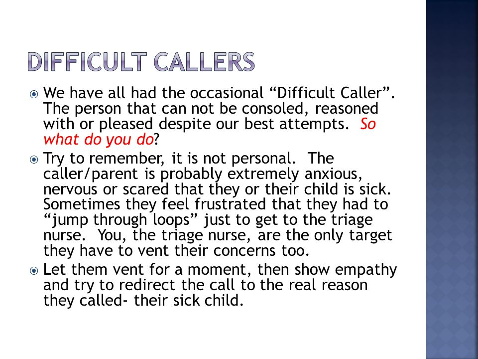  We have all had the occasional Difficult Caller .